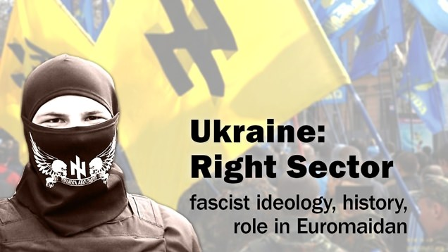 Десен сектор на Евромайдана / Right Sector – History, Fascist Ideology, Role in Euromaidan (2014)