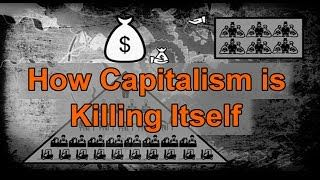 how capitalism is killing itself