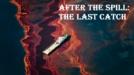 След разлива: Последният улов / After the Spill: The Last Catch (2010)